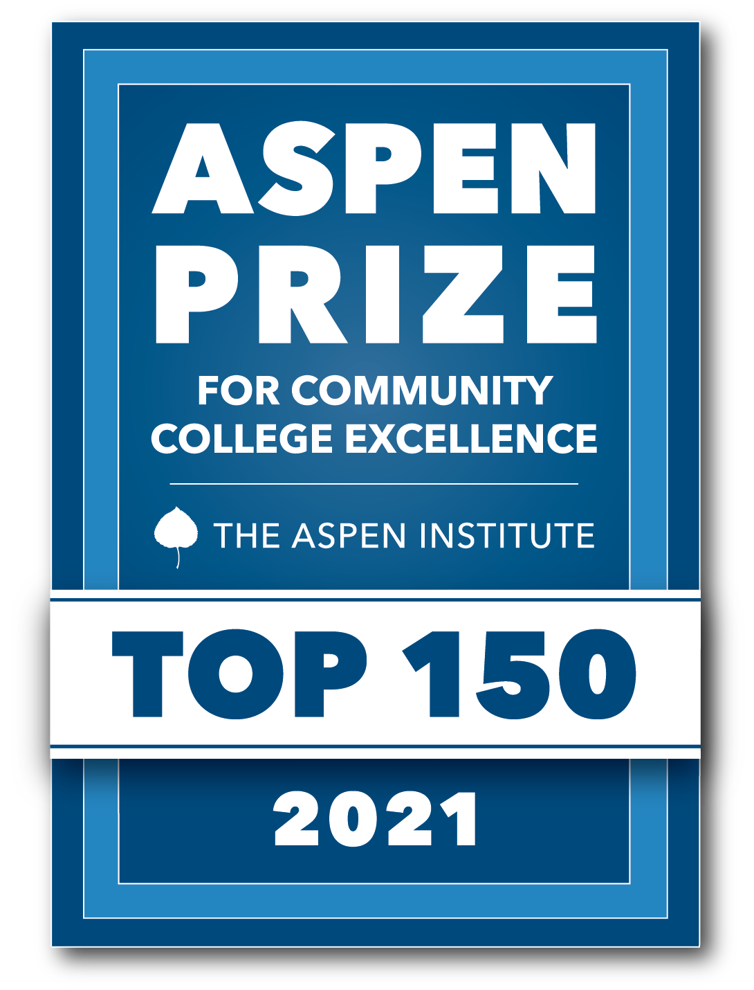 Aspen Prize for Community College Excellence The Aspen Institute Top 150 2021