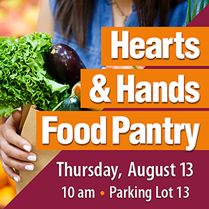 Hearts and Hands Food Pantry Distribution on August 13 at 10am