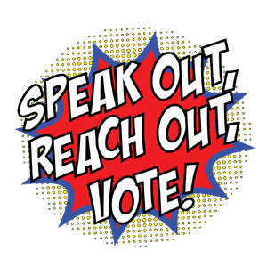 Speak Out, Reach Out, Vote! October 15 from 11:00 am - 12:30 pm