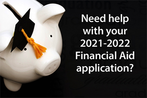 Need Help With Your 2021-2022 Financial Aid Application?
