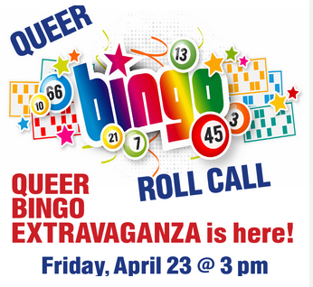 Join Us For Queer Bingo On Friday, April 23 at 3 pm.