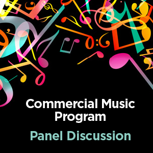 Commercial Music Program Panel Discussion