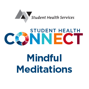 Student Health Connect - Mindful Meditations