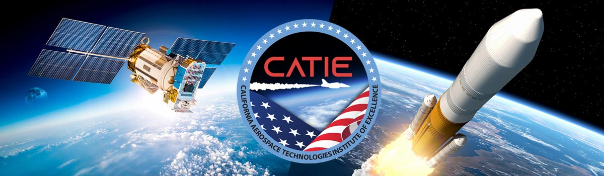 California Aerospace Technologies Institute of Excellence (CATIE)