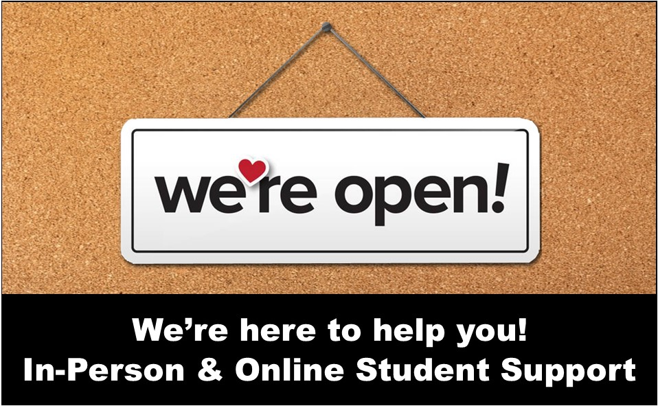 We're Open for In-person & Online Student Support!