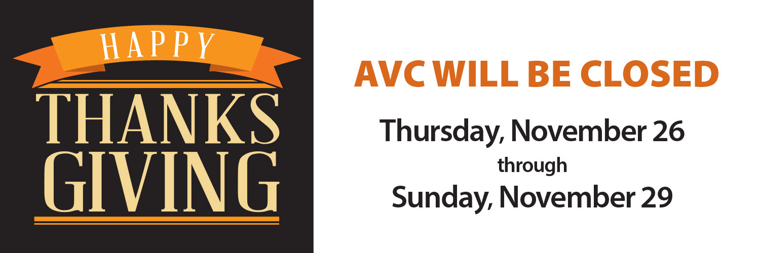 AVC will be closed from November 26 to November 29 for Thanksgiving