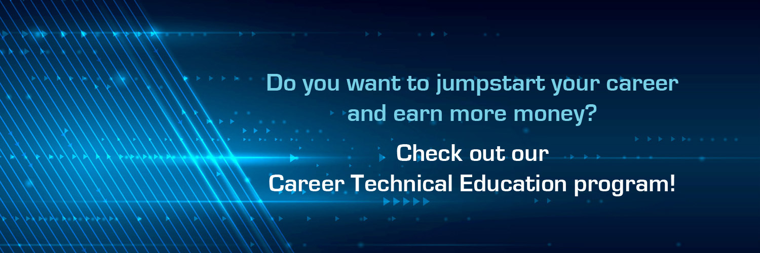 Check out our Career Technical Education Programs